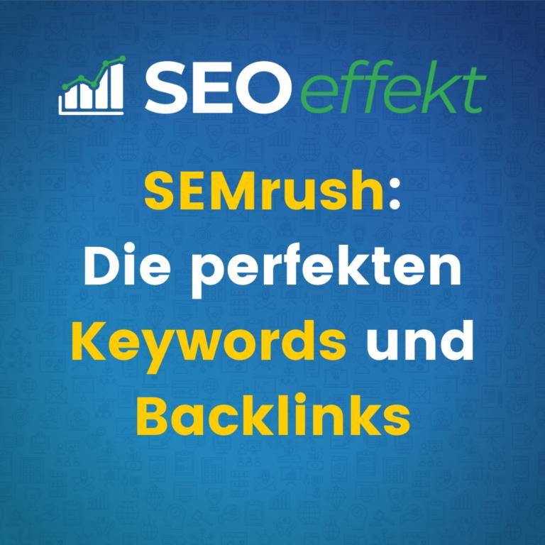 Tool SEMrush für Keywords und Backlinks